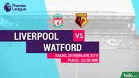 Premier League: Liverpool Vs Watford (Bola.com/Adreanus Titus)