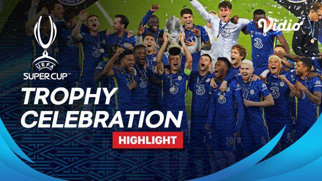 Berita video momen Chelsea merayakan gelar juara Piala Super Eropa 2021, Kamis (12/8/2021) dinihari WIB.