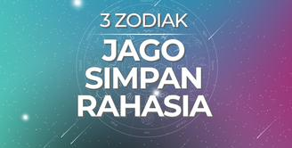 3 Zodiak Paling Jago Simpan Rahasia