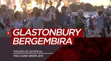 Berita video momen kegembiraan penonton festival musik Glastonbury saat menyaksikan Inggris menang 3-0 atas Norwegia dan melangkah ke semifinal Piala Dunia Wanita 2019.