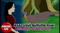Asal Usul Burung Ruai, cerita rakyat dari Kalimantan Barat. (credit: YouTube Dongeng Kita)