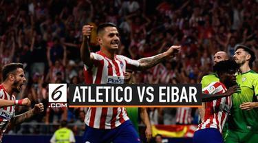 Atletico Madrid berhasil membungkam Eibar dalam pekan ketiga Liga Spanyol 2019. Atletico bahkan sempat tertinggal 2-0 sebelum berhasil membalik keadaan.
