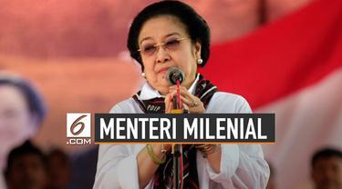 Ini Syarat Jadi Menteri Milenial ala Megawati