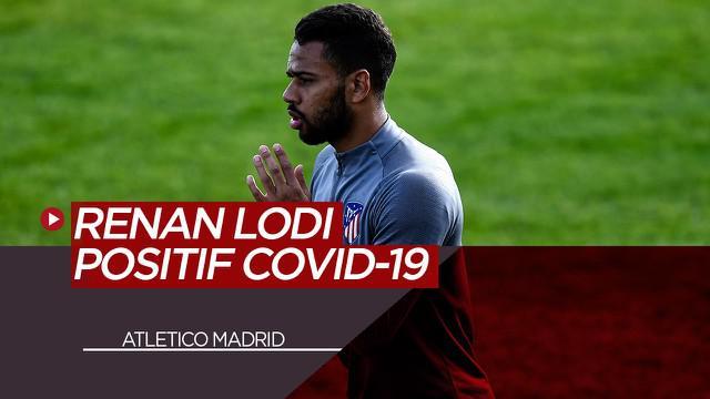 Berita Video tentang pemain Atletico Madrid, Renan Lodi yang positif terkena COVID-19