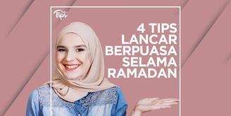 4 Tips Lancar Berpuasa Selama Bulan Ramadan