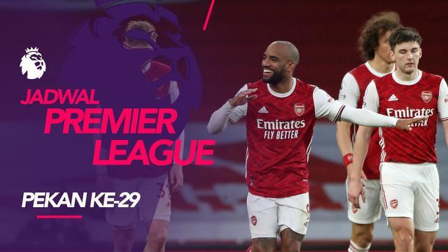 Berita motion grafis jadwal Liga Inggris 2020/2021 pekan ke-29, Arsenal tantang West Ham.