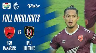 Berita Video, Hasil Pertandingan PSM Makassar Vs Bali United pada Minggu (17/10/2021)
