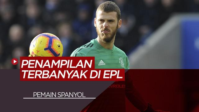 Berita Video 5 Pemain Spanyol Dengan Penampilan Terbanyak di Premiere League, Termasuk David de Gea