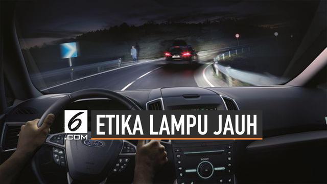 Etika Penggunaan Lampu Jauh Saat Berkendara