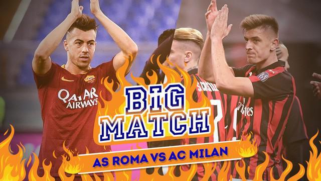 Berita video Big Match antara AS Roma menghadapi AC Milan yang akan berlangsung pada Senin (4/2/2019) dinihari WIB.