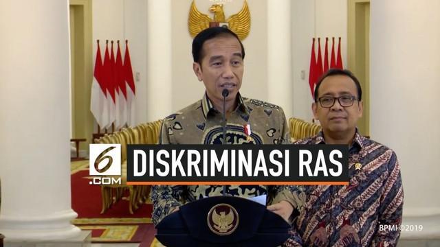Presiden Joko Widodo telah memerintahkan Kapolri Jenderal Tito Karnavian untuk menindak secara tegas pelaku tindakan diskriminasi ras dan etnis.