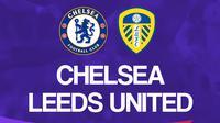 Liga Inggris: Chelsea vs Leeds United. (Bola.com/Dody Iryawan)