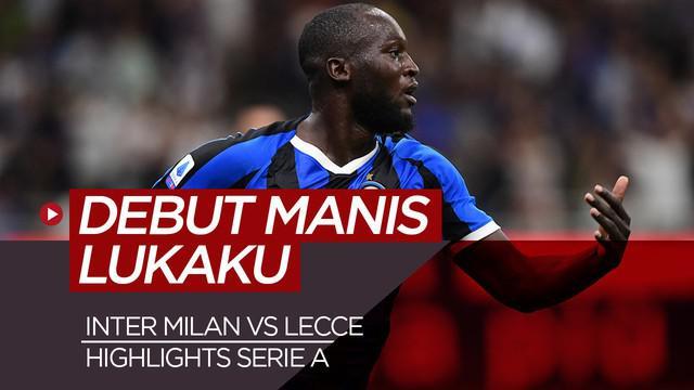 Berita Video Lukaku Cetak Gol, Inter Milan Kalahkan Lecce 4-0 di Pekan Pertama Liga Italia