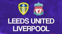 Liga Inggris: Leeds United Vs Liverpool. (Bola.com/Dody Iryawan)