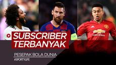 Berita video deretan pesepak bola dunia dengan subscribers terbanyak di Youtube. Siapakah yang terbanyak?