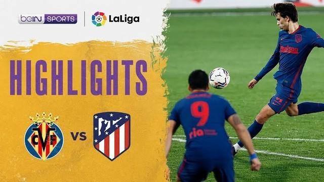 Berita Video Highlights Liga Spanyol, Atletico Madrid Kalahkan Villarreal Dua Gol Tanpa Balas (1/3/2021)