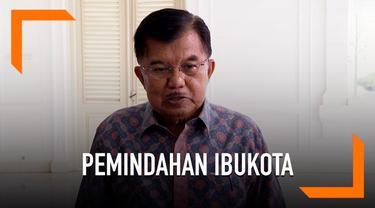 Wakil Presiden Yusuf Kalla mengungkapkan beberapa syarat pemindahan Ibu Kota dari DKI Jakarta.