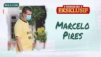 Wawancara Eksklusif - Marcelo Pires (Bola.com/Adreanus Titus)