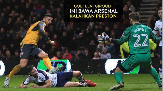 Olivier Giroud jadi penyelamat berkat golnya di menit ke-89 dan membawa Arsenal Kalahkan Preston North End 2-1
