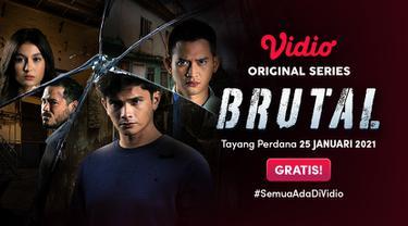 Segera Hadir Original Series Terbaru Vidio 'Brutal'