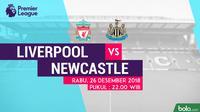 Jadwal Premier League 2018-2019 pekan ke-19, Liverpool vs Newcastle United. (Bola.com/Dody Iryawan)