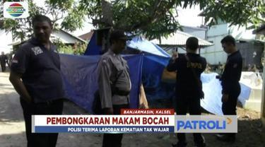 Makam seorang bocah di Banjarmasin, Kalimantan Selatan, harus dibongkar buntut dari dugaan jadi korban aniaya ayah kandung.