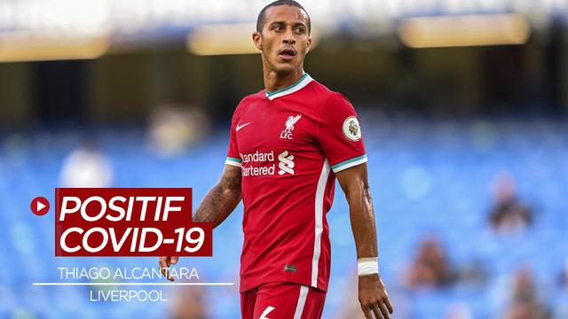 Berita Video Pemain Liverpool, Thiago Alcantara Positif COVID-19
