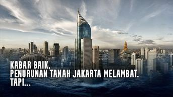 VIDEO: Di Balik Melambatnya Penurunan Tanah Jakarta
