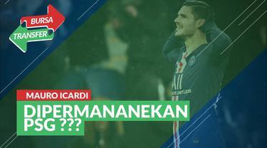 Berita Video Bursa Transfer, PSG Tertarik Permanenkan Mauro Icardi dari Inter Milan Senilai Lebih dari 70 Juta Euro
