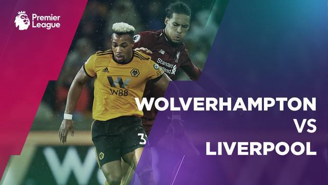 Berita video statistik Wolverhampton vs Liverpool pada laga pekan ke-18 Premier League 2018-2019, Sabtu (22/12/2018).