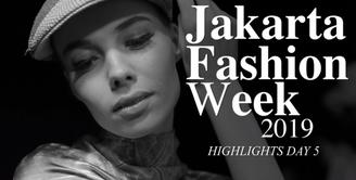 Jakarta Fashion Week 2019: Highlight Day 5