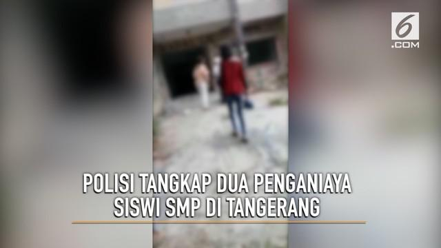 Dua remaja putri pelaku penganiayaan terhadap siswi SMP di Tangerang ditangkap polisi.