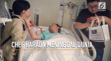 Sempat terbaring lemah di rumah sakit, Chef Harada menghembuskan napas terakhir.