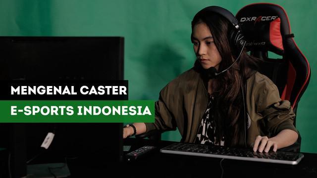 Berita Video Lebih Dekat Dengan Caster E-Sports Indonesia