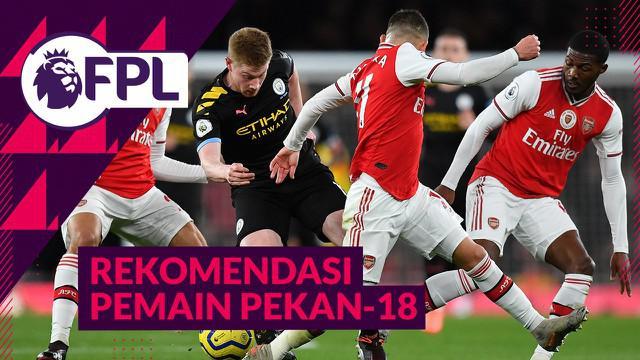 Berita Video, Rekomendasi pemain dari tim Arsenal dan Manchester City di FPL pekan ke-18