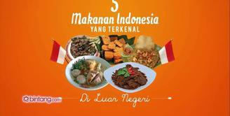 5 Makanan Indonesia yang Mendunia.
