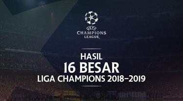 Hasil 16 besar Liga Champions. (Bola.com/Dody Iryawan)