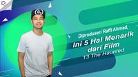 Diproduseri Raffi Ahmad, Ini 5 Hal Menarik dari Film 13 The Haunted.   (Digital Imaging: Nurman Abdul Hakim/Bintang.com)