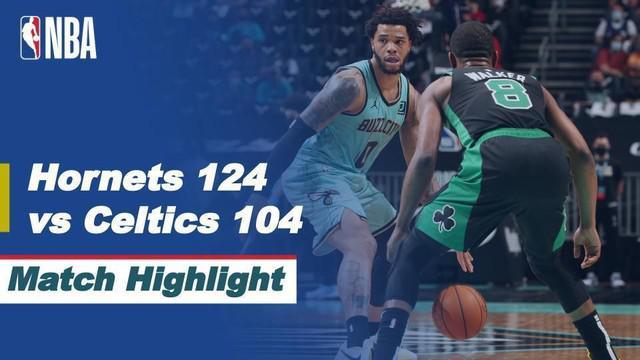Berita Video, Boston Celtics Vs Charlotte Hornets 104-125. Senin (26/4/2021)