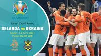 Piala Eropa Euro 2020 Belanda vs Ukraina. (Liputan6.com/Trie Yasni)
