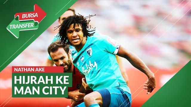 Berita Video Bursa Transfer: Tinggalkan Bournemouth, Nathan Ake Hijrah ke Manchester City
