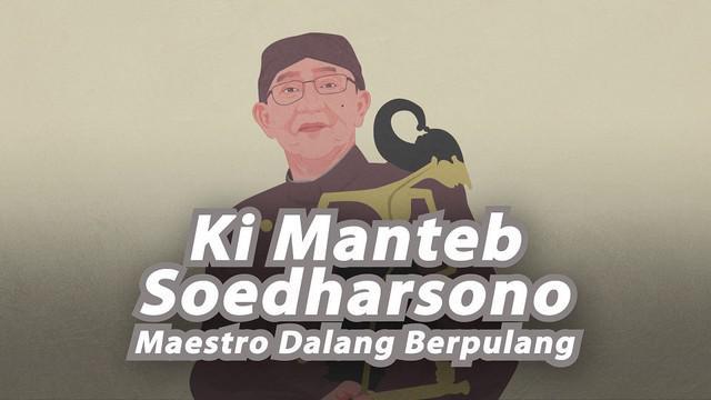 Dalang wayang kulit Ki Manteb Soedharsono meninggal dunia pada Jumat pagi, (2/7/2021).