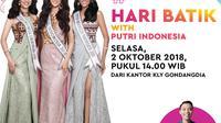Putri Indonesia 2018 hadir di bincang-bincang KLY Lounge di kantor redaksi LIputan6.com, Selasa 2 Oktober 2018
