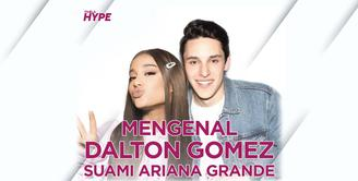 Fakta Menarik Dalton Gomez, Suami Ariana Grande