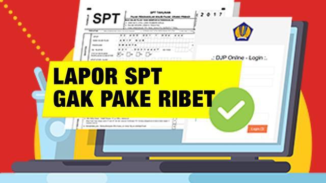 Sudah pada lapor SPT Pajak belum? Malas karena ribet? Jangan dong... Kita kasih tutorialnya deh, supaya lapor SPT pajak kamu tanpa ribet.
