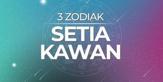 3 Zodiak Setia Kawan