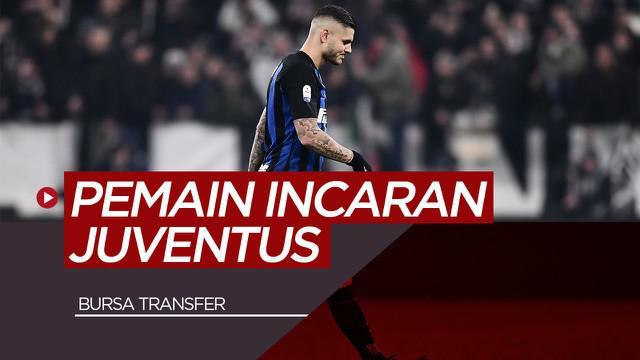 Vlog Bola.com 5 Pemain Target Juventus di Bursa Transfer, Salah Satunya Mauro Icardi