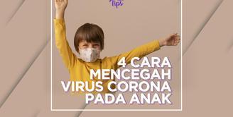 4 Cara Mencegah Virus Corona pada Anak