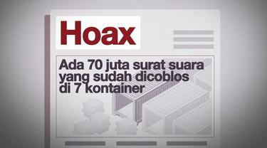 Beredar hoaks terkait 70 juta surat suara yang telah dicoblos, lantas berapa jumlah kontainer untuk 70 juta surat suara?