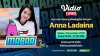 Main Bareng Among Us bersama Anna Ladaina, Selasa (3/11/2020) dapat disaksikan di platform streaming Vidio, laman Bola.com, dan juga Bola.net.